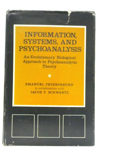 Information Systems and Psychoanalysis By E. Peterfreund