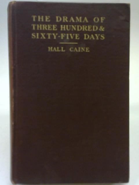 The Drama of Three Hundred and Sixty-Five Days By Hall Caine