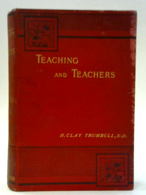 Teaching and Teachers By H Clay Trumbull