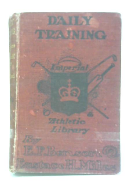 Daily Training By E. F. Benson & Eustace H. Miles