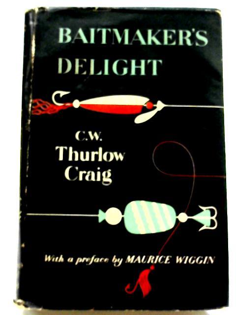 Baitmaker's Delight By C W Thurlow Craig