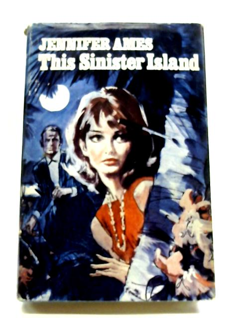 This Sinister Island: A Romance. (I Lost My Heart) By Jennifer Ames