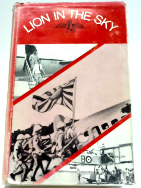 Lion In The Sky: The Story of Seletar And The Royal Air Force In Singapore By N. Shorrick