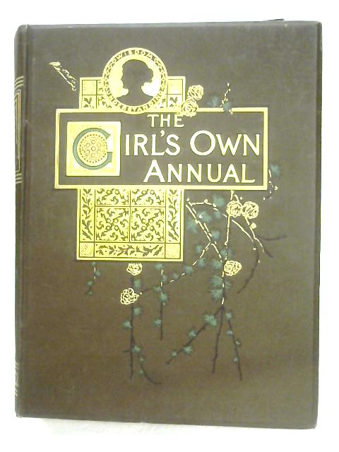 The Girl's Own Annual: Vol. XI By Anon