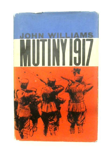 Mutiny 1917 By John Williams