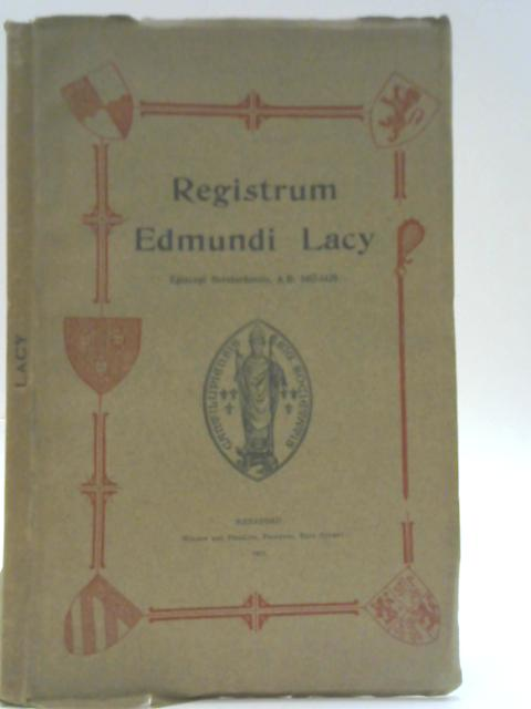 The Register Of Edmund Lacy, Bishop Of Hereford By Joesph Henry Parry