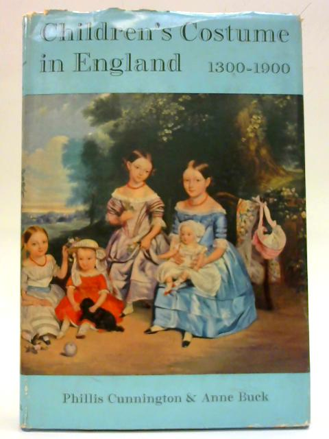 Children's costume in England: From the fourteenth to the end of the nineteenth century By Phillis Cunnington