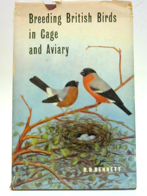 Breeding British Birds In Cage and Aviary By R. B. Bennett