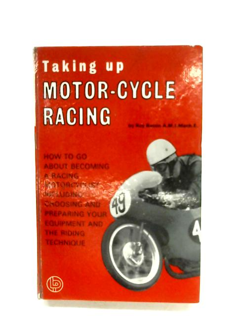 Taking Up Motor-Cycle Racing By Roy Bacon