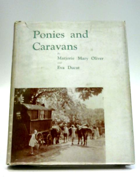 Ponies And Caravans: Being Further Adventures From Bunts By Marjorie M. Oliver