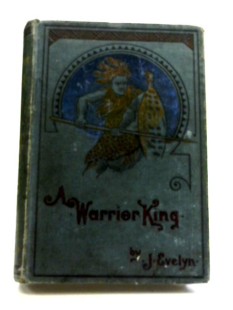 A Warrior King By J Evelyn