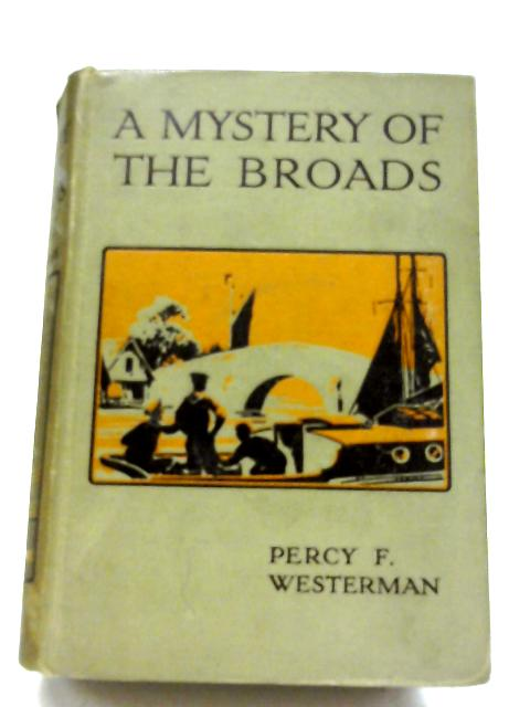 A Mystery of the Broads By Percy F. Westerman
