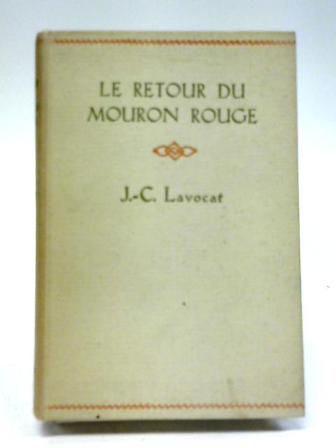Le Retour Du Mouron Rouge By J.C. Lavocat