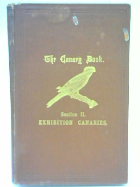The Canary Book. Section II Exhibition Canaries By R L Wallace
