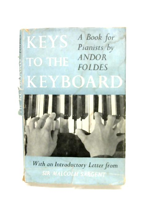 Keys To The Keyboard By Andor Foldes