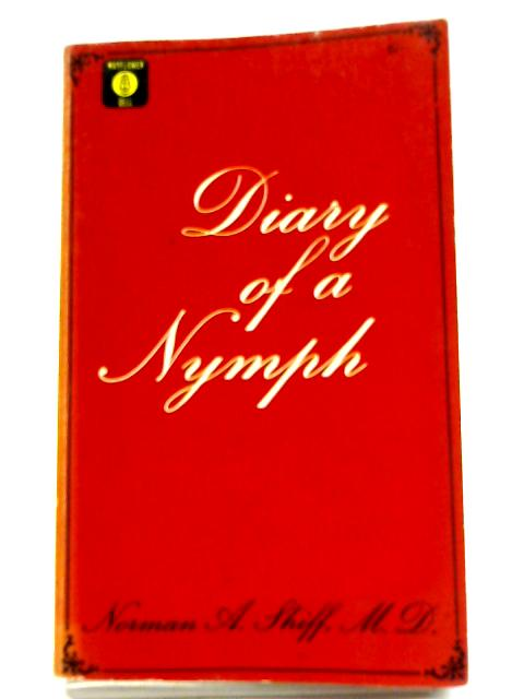 Diary of A Nymph By N.A. Shiff, M.D.