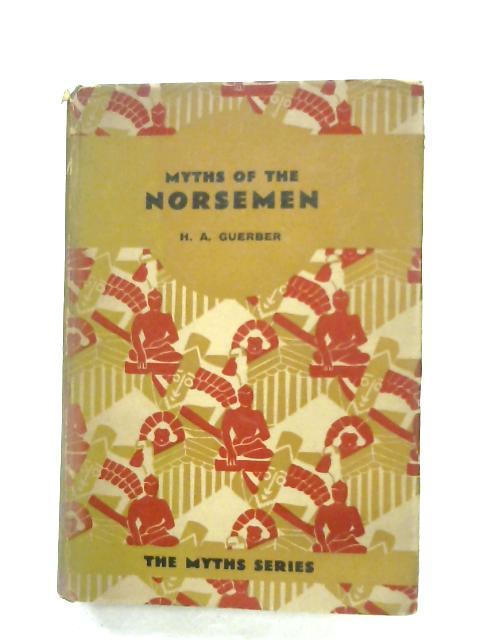 Myths Of The Norsemen By H. A. Guerber