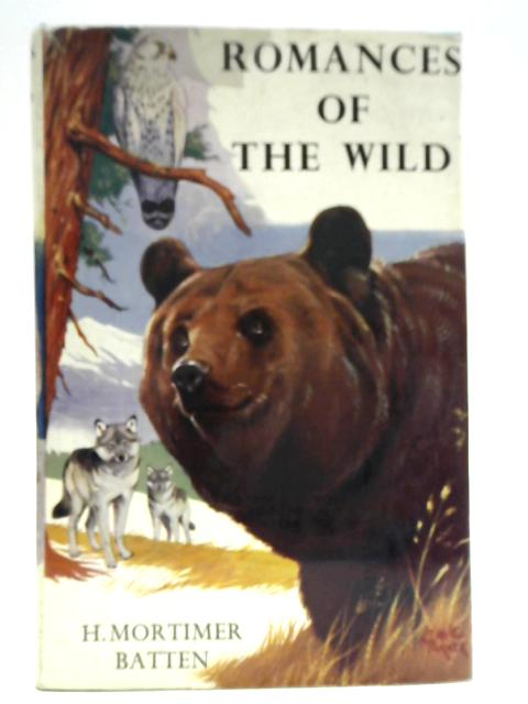 Romances of the Wild. By H. Mortimer.i Batten