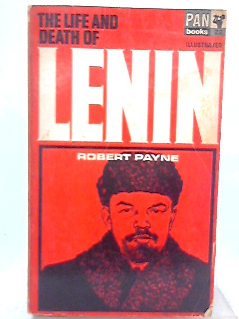Life and Death of Lenin By Robert Payne