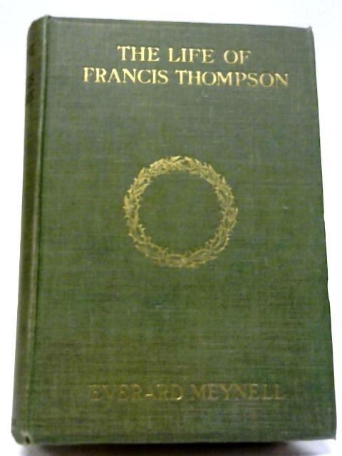 Life of Francis Thompson By F. Meynell