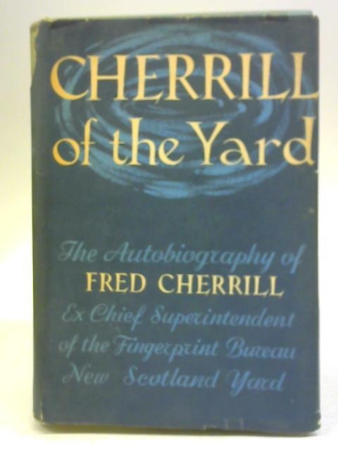 Cherrill of the Yard By Fred Cherrill