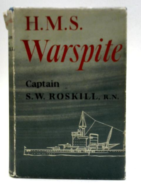 H.M.S. Warspite: The Story of a Famous Battleship By S. W. Roskill