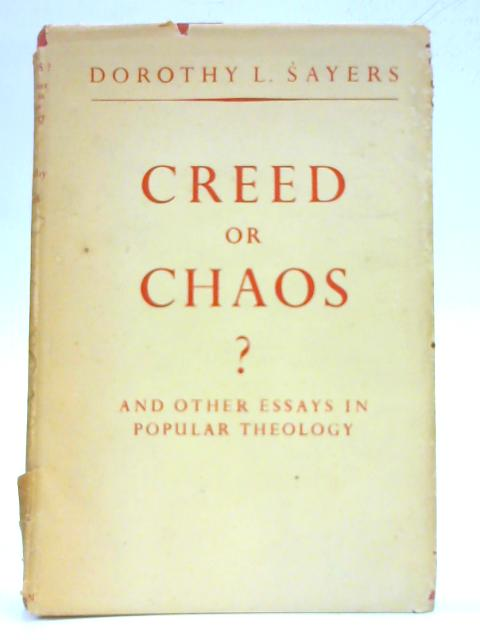 Creed or Chaos? By Dorothy L .Sayers