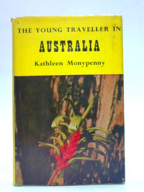 The Young Traveller in Australia By Kathleen Monypenny