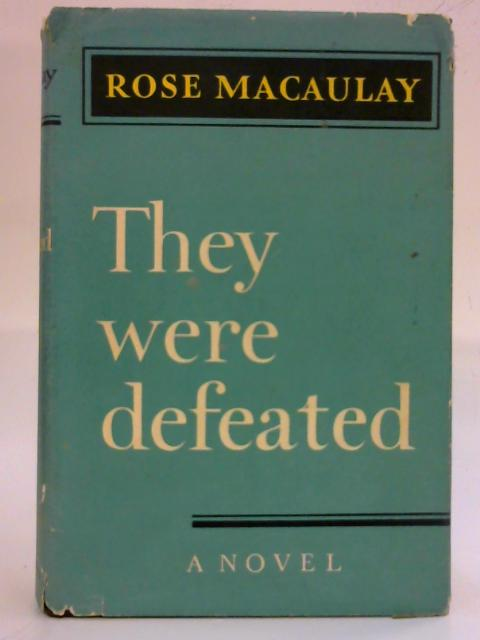 They Were Defeated By Rose Macaulay