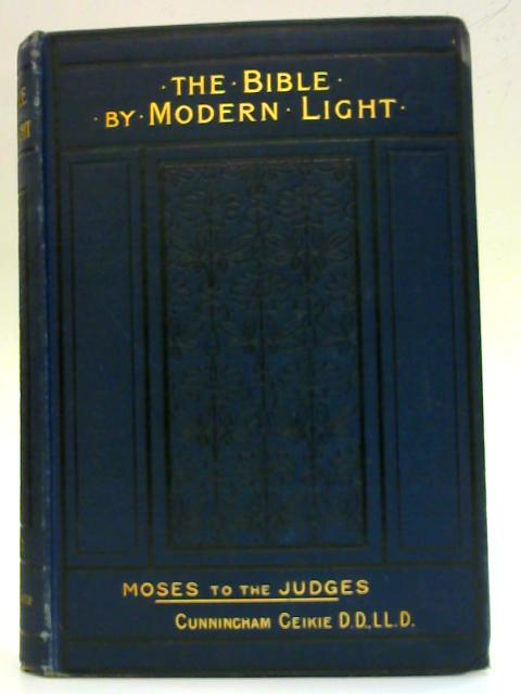 The Bible By Modern Light By Cunningham Geikie