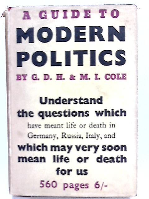 A Guide to Modern Politics By G. D. H. and Margaret Cole