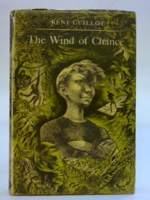 The Wind of Chance By Rene Guillot