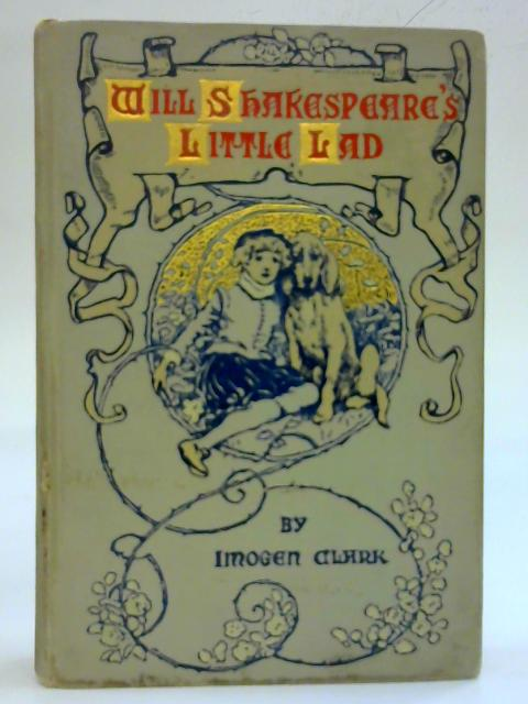 Will Shakespeare's Little Lad By Imogen Clark
