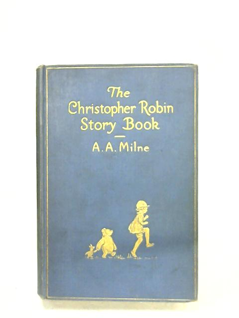 The Christopher Robin Story Book By A. A. Milne