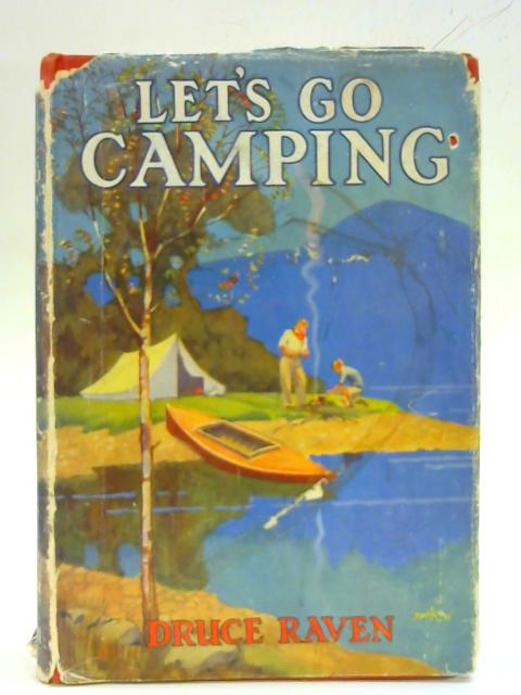 Let's Go Camping By Druce Raven
