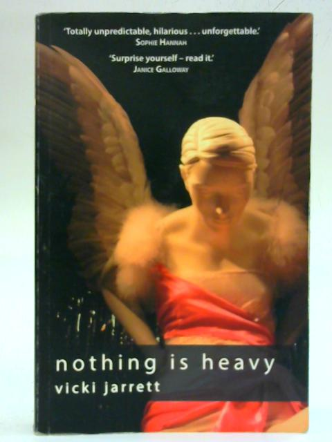 Nothing Is Heavy By Vicki Jarrett