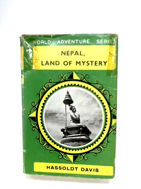 Nepal, Land Of Mystery By Hassoldt Davis