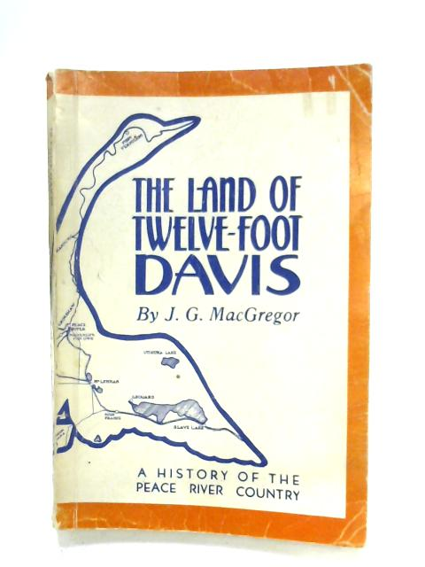 The land of Twelve Foot Davis By J. G. MacGregor