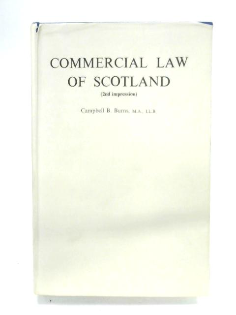 Commercial Law Of Scotland By Campbell B. Burns