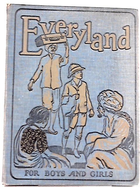 Everyland For Boys and Girls IV By W. E. Cule (Ed.)