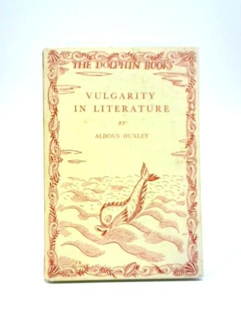 Vulgarity in Literature By Aldous Huxley