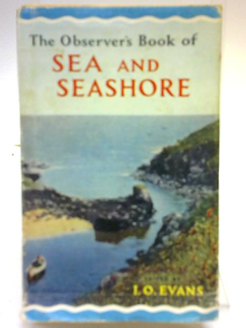 The Observer's Book of Sea & Seashore by I.O. Evans