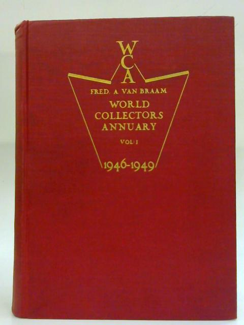 World Collectors Annuary. Vol. I 1946-1949 By Fred A Van Braam