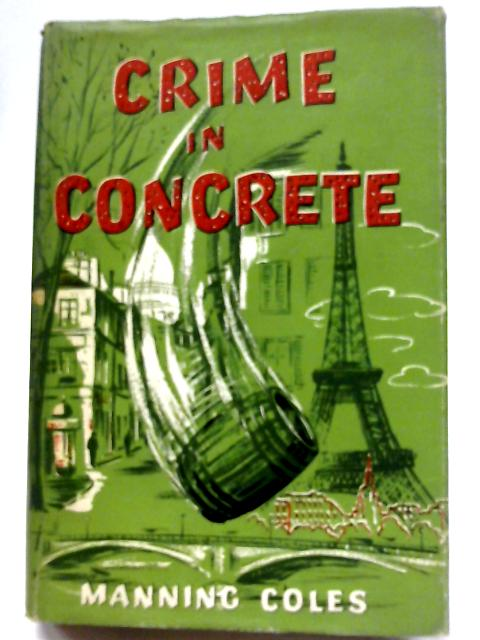 Crime In Concrete By Coles Manning