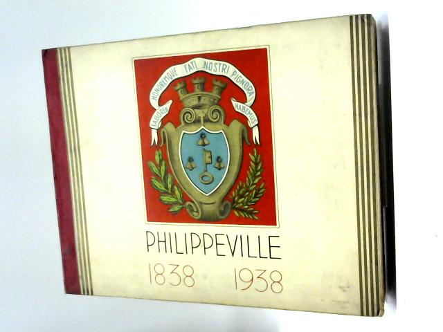 Philippeville 1838 1938 By Unstated