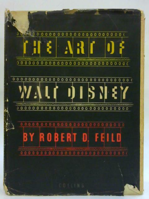 The Art Of Walt Disney. By Robert D. Field