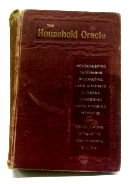 The Household Oracle, A Popular Referee on Subjects of Household Enquiry By A. H. Miles