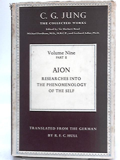 Aion: Researches into the phenomenology of the self (Vol. Nine Part 2) By C. G. Jung