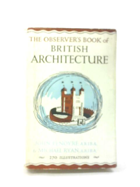 The Observer's Book of British Architecture by J Penoyre & M Ryan