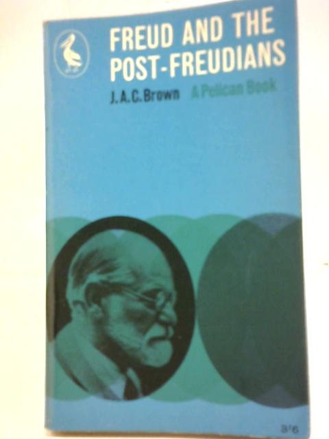 Freud and the Post-Freudians By J A C Brown